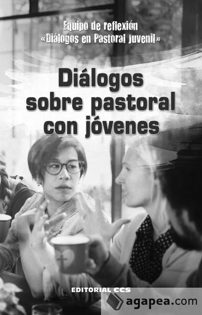 Diálogos de pastoral con jóvenes, comunión en la diversidad – Equipo DPJ