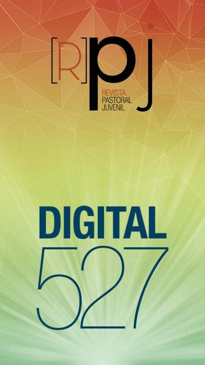 Revista de Pastoral Juvenil. Número 527
