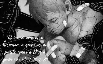 «Quién no ama a su hermano a quien ve, no puede amar a Dios a quien no ve» – 10 de octubre