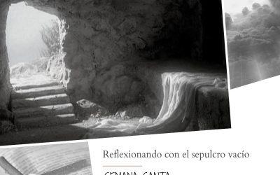 Reflexionando con el sepulcro vacío – Enrique Fraga