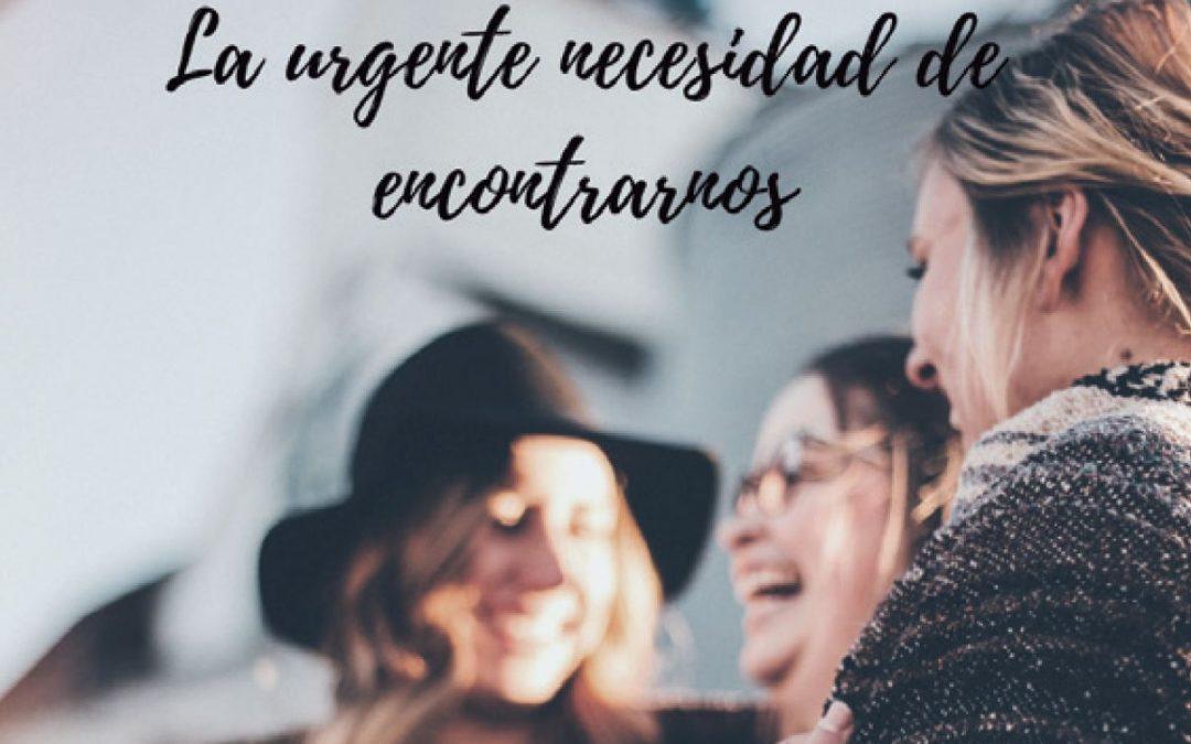 La urgente necesidad de encontrarnos – Enrique Fraga