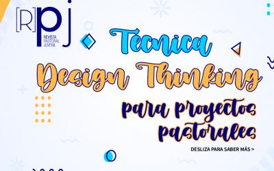 Técnica Design Thinking, Crea un proyecto o como tener ideas para la Evangelización Digital